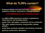 what do tlrps contain