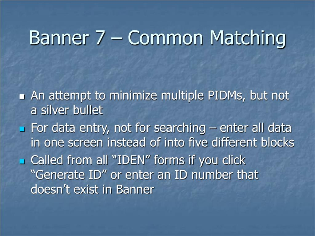 Banner 7 – Common Matching