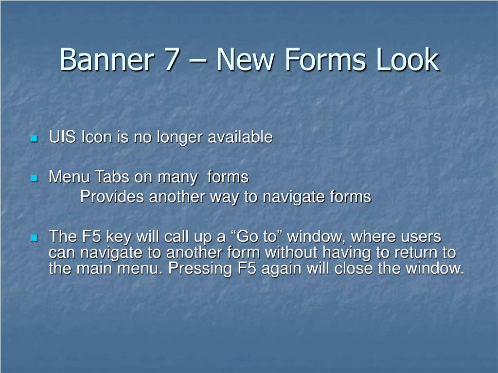 Banner 7 – New Forms Look