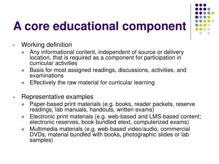 A core educational component