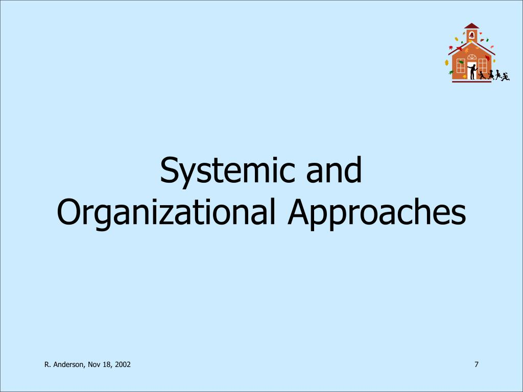 Systemic and Organizational Approaches