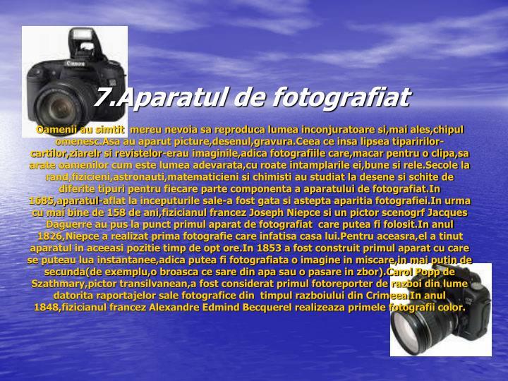 7.Aparatul de fotografiat