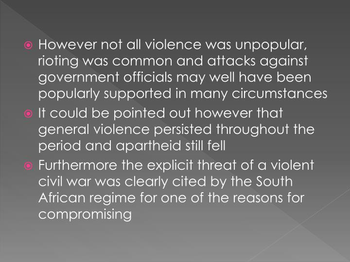 However not all violence was unpopular, rioting was common and attacks against government officials may well have been popularly supported in many circumstances