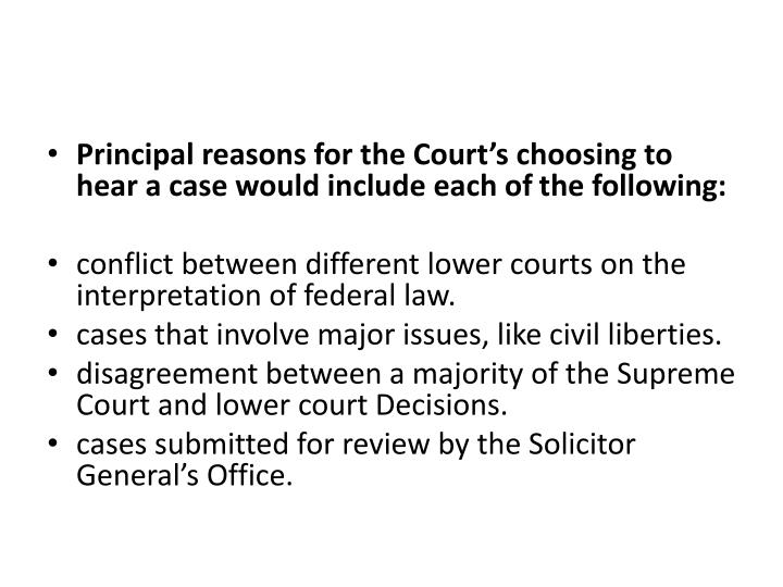 Principal reasons for the Court's choosing to hear a case would include each of
