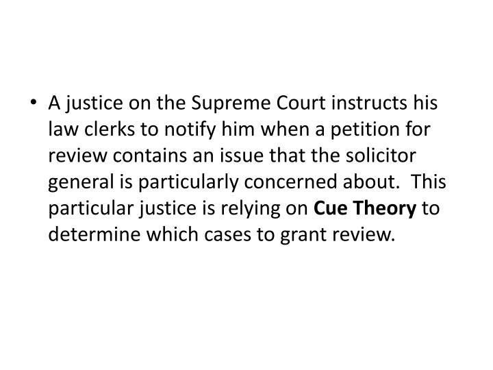 A justice on the Supreme Court instructs his law clerks to notify him when a
