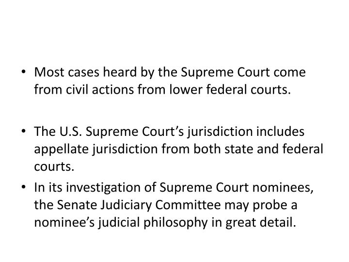 Most cases heard by the Supreme Court come