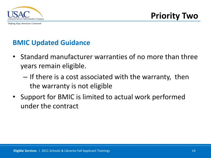 Standard manufacturer warranties of no more than three years remain eligible.