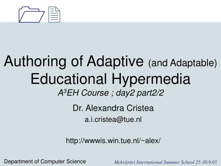 Authoring of adaptive and adaptable educational hypermedia a 3 eh course day2 part2 2