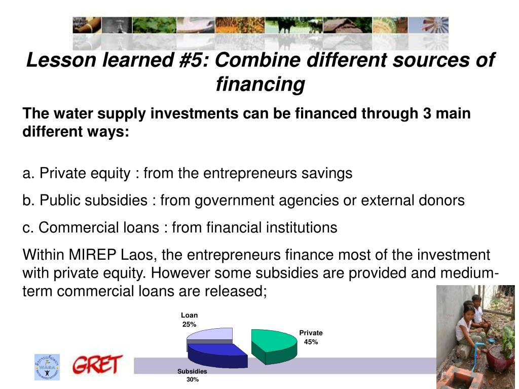 Lesson learned #5: Combine different sources of financing