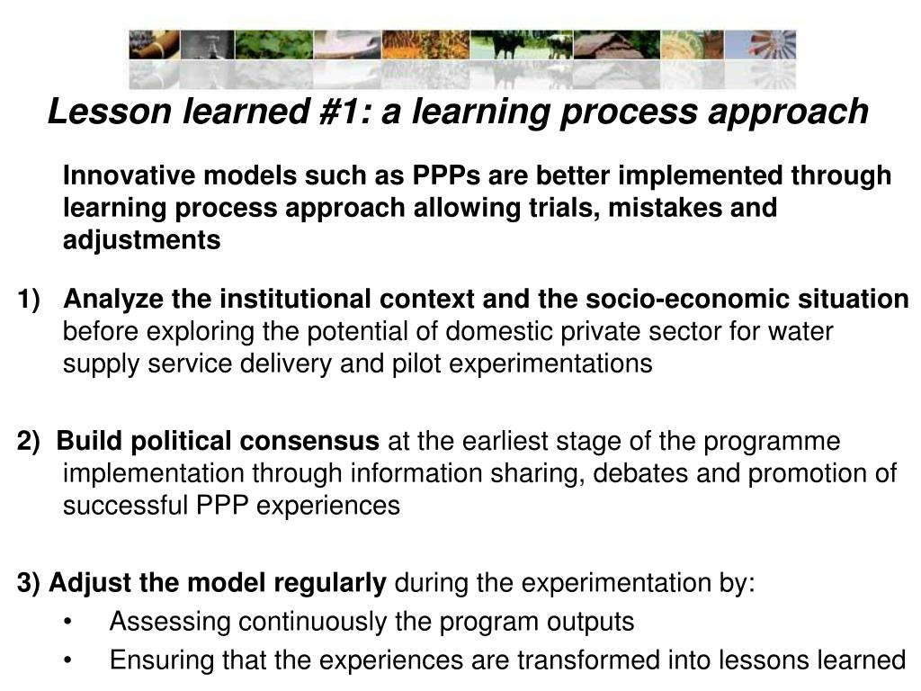 Lesson learned #1: a learning process approach