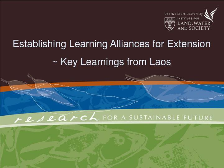 Establishing learning alliances for extension key learnings from laos
