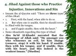 4 jihad against those who practice injustice innovations and sin