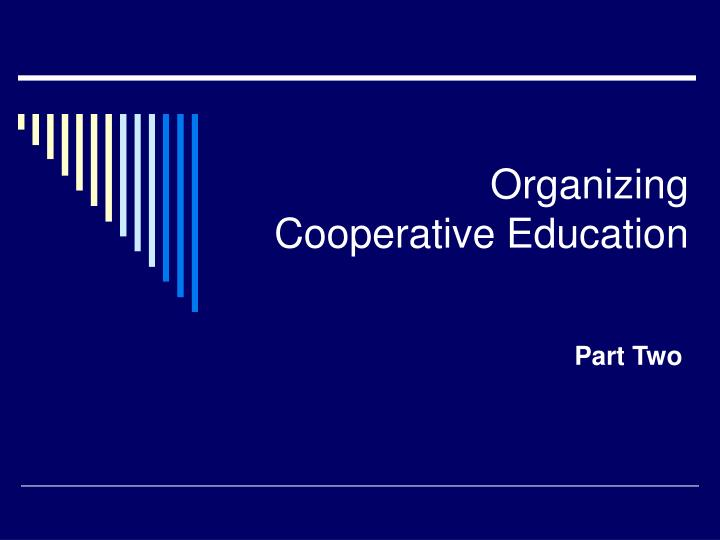 organizing cooperative education n.