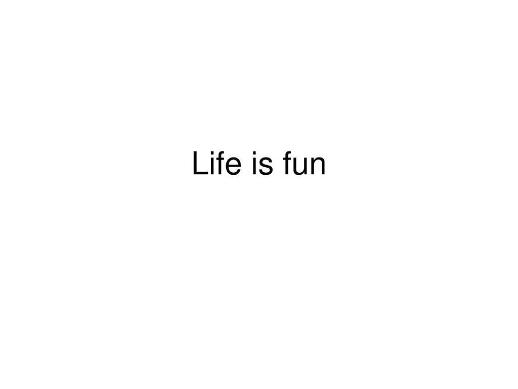 life is fun l.