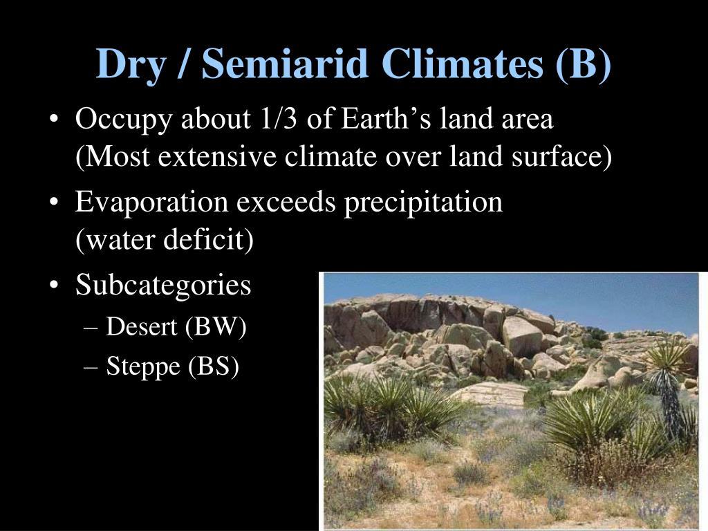 Dry / Semiarid Climates (B)
