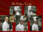 the other cooks