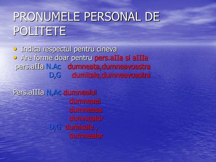 PRONUMELE PERSONAL DE POLITETE