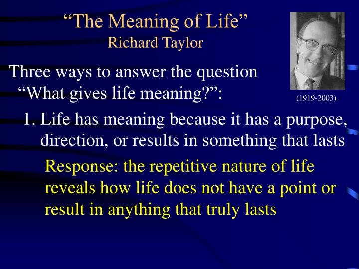 Ppt The Meaning Of Life Richard Taylor Powerpoint