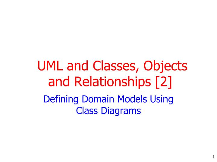 Ppt uml and classes objects and relationships 2 powerpoint uml and classes objects and relationships 2 toneelgroepblik Image collections