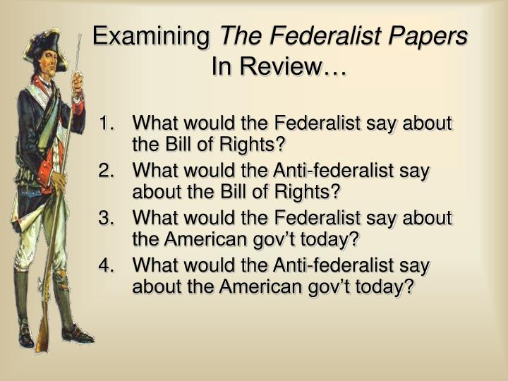 What would the Federalist say about the Bill of Rights?