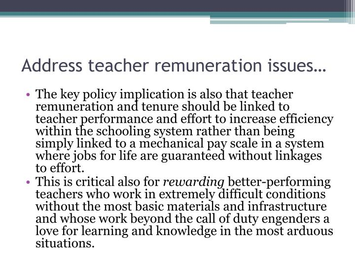 Address teacher remuneration issues…