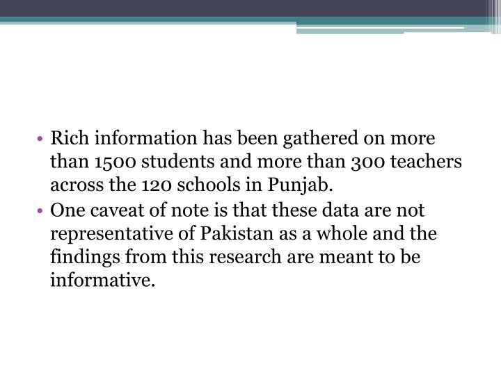 Rich information has been gathered on more than 1500 students and more than 300 teachers across the 120 schools in Punjab.