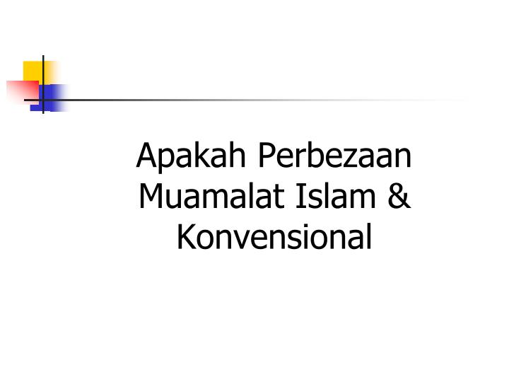 Apakah Perbezaan Muamalat Islam & Konvensional