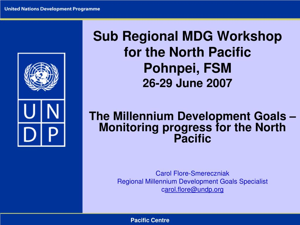 sub regional mdg workshop for the north pacific pohnpei fsm 26 29 june 2007 l.