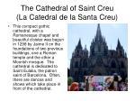 the cathedral of saint creu la catedral de la santa creu