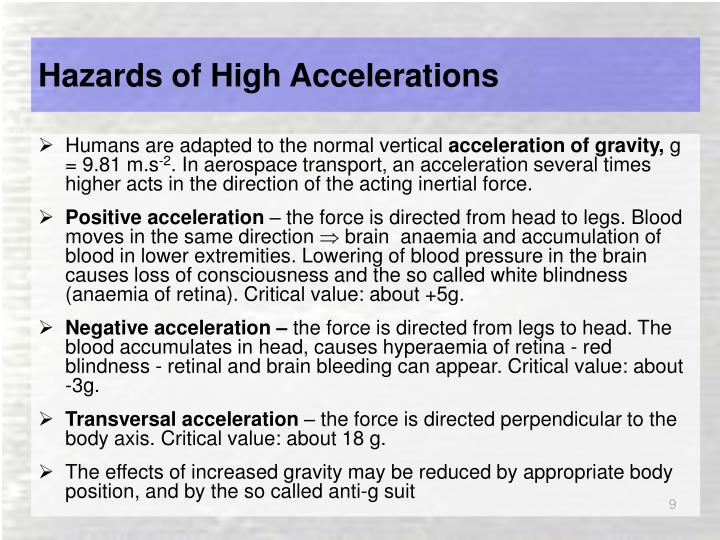 Hazards of High Accelerations