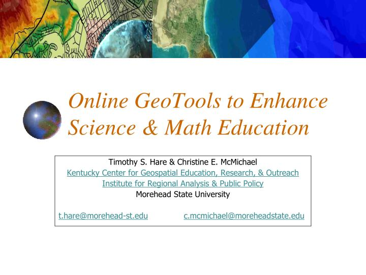 Online geotools to enhance science math education