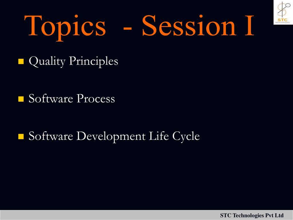 Topics  - Session I