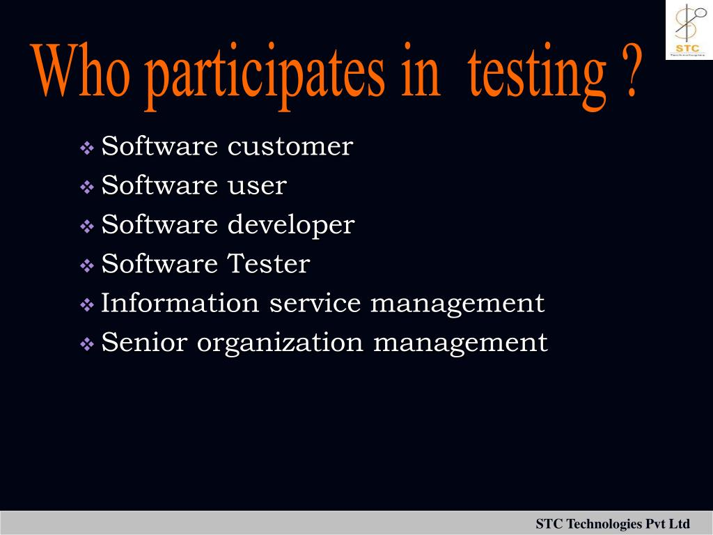 Who participates in  testing ?