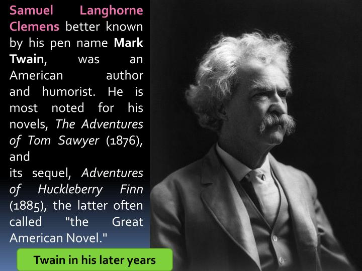 samuel longhorne clemens mark twain essay Essay about mark twain christened as samuel langhorne clemens, mark twain was born on november 30, 1835 in the small river town of florida, missouri, just 200 miles from indian territory the sixth child of john marshall clemens and jane lampton, twain lived in florida, missouri until the age of four, at which time his family relocated to hannibal in hopes of improving their living situation by.