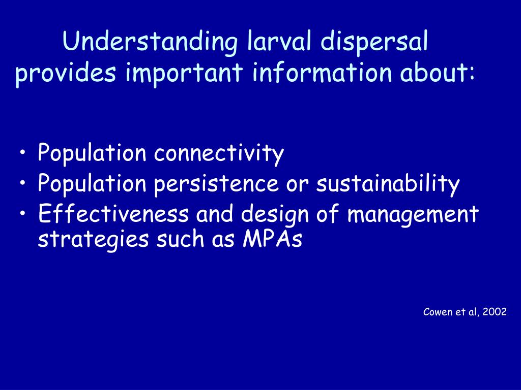 Understanding larval dispersal provides important information about: