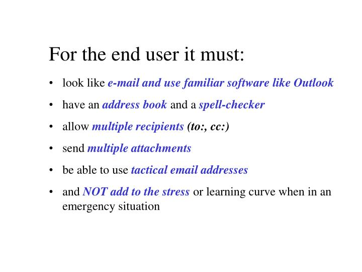 For the end user it must: