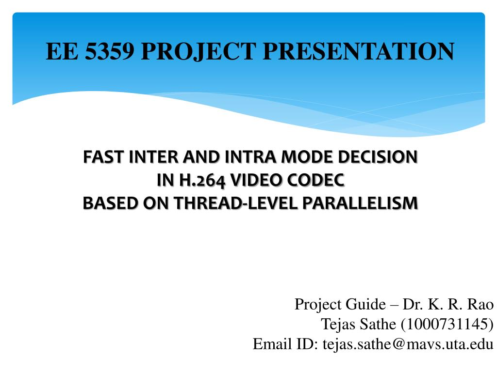 PPT - EE 5359 PROJECT PRESENTATION FAST INTER AND INTRA MODE
