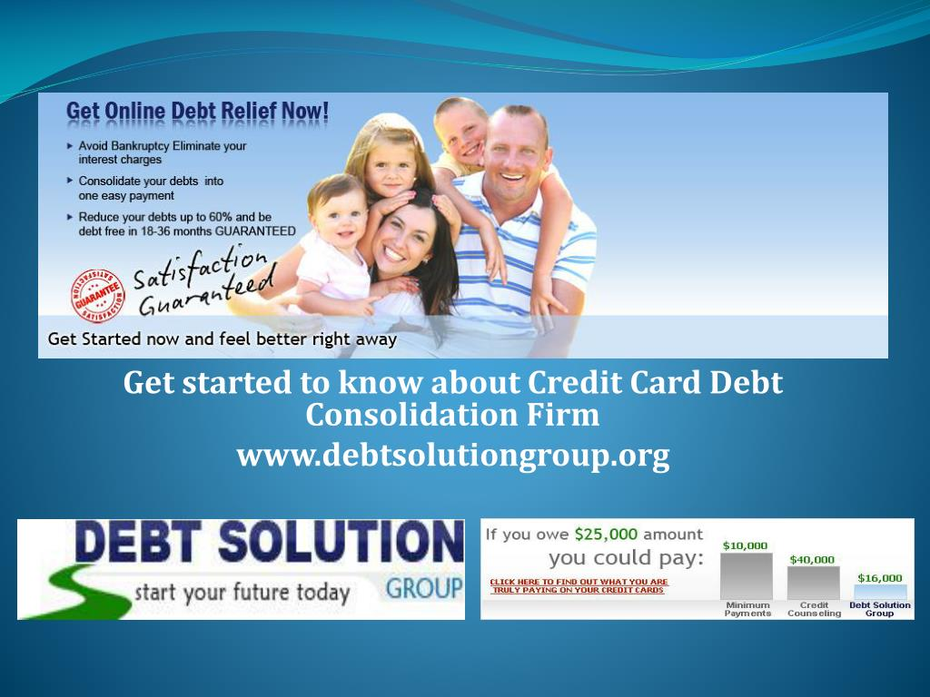 get started to know about credit card debt consolidation firm www debtsolutiongroup org l.