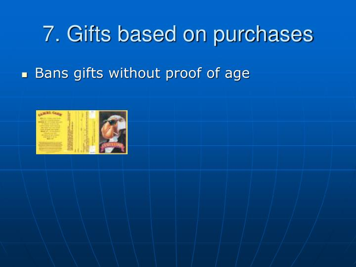 7. Gifts based on purchases