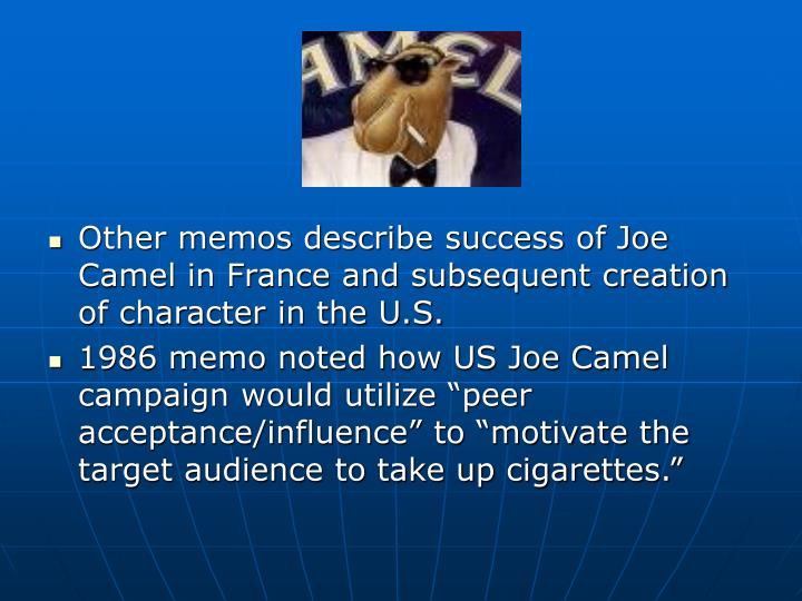 Other memos describe success of Joe Camel in France and subsequent creation of character in the U.S.