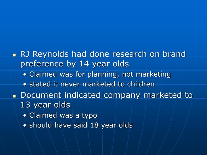 RJ Reynolds had done research on brand preference by 14 year olds