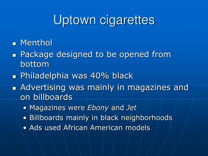 Uptown cigarettes