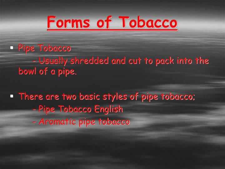 Forms of Tobacco