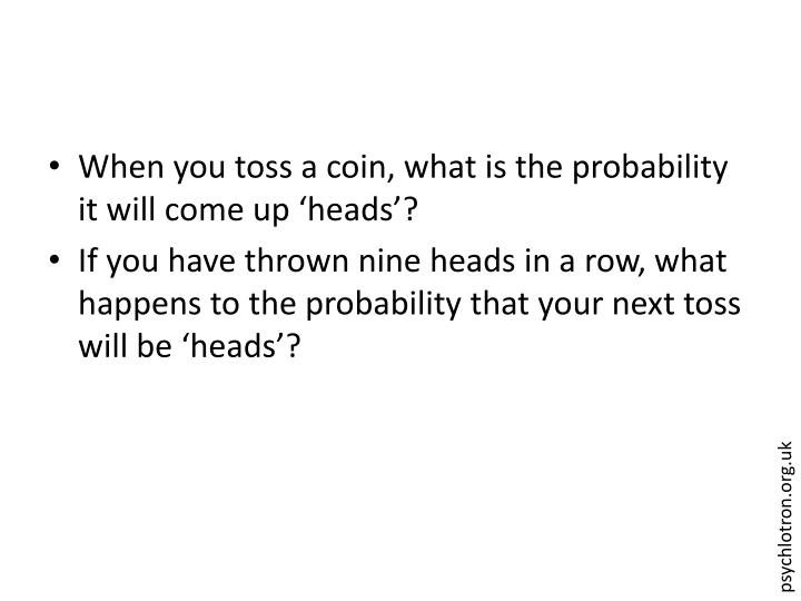 When you toss a coin, what is the probability it will come up 'heads'?