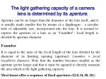 the light gathering capacity of a camera lens is determined by its aperture