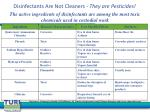 disinfectants are not cleaners they are pesticides