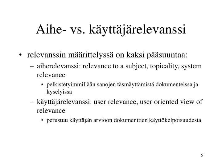 Aihe- vs. käyttäjärelevanssi