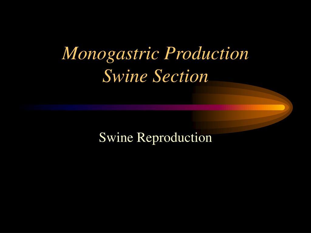 monogastric production swine section l.