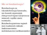 mis on biotehnoloogia