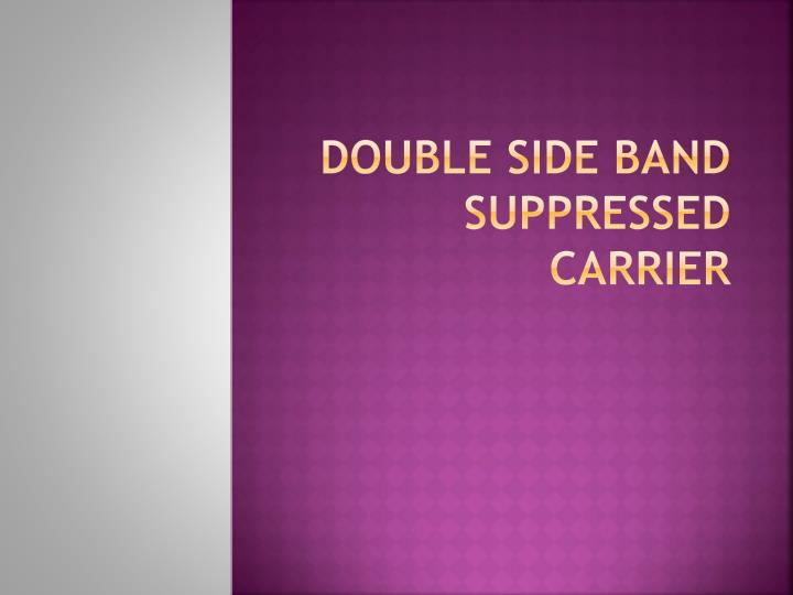 double side band suppressed carrier n.